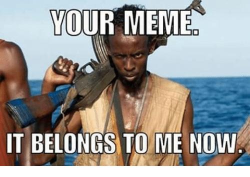 your-meme-it-belongs-to-me-now-15812445