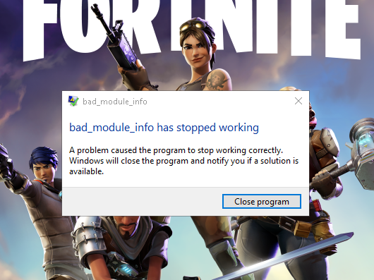 bad module info error message when loading up fortnite please help gaming level1techs forums. Black Bedroom Furniture Sets. Home Design Ideas
